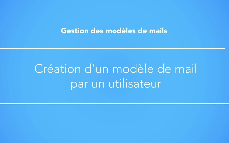 Création d'un modèle d'email par un utilisateur