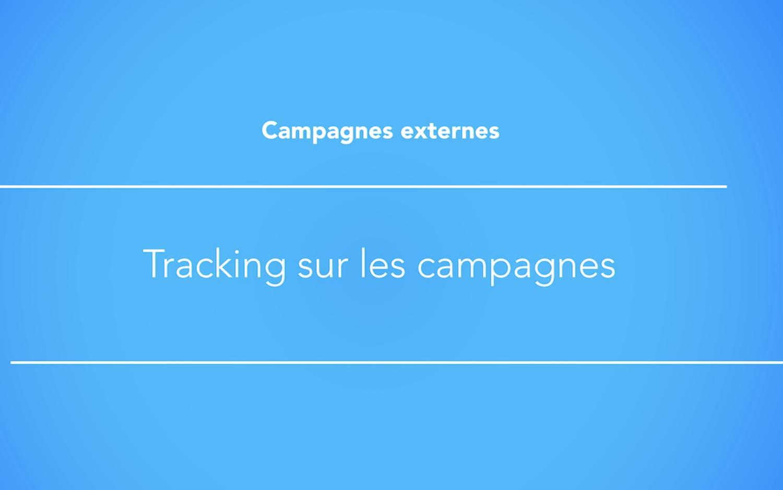 Tracking sur les campagnes