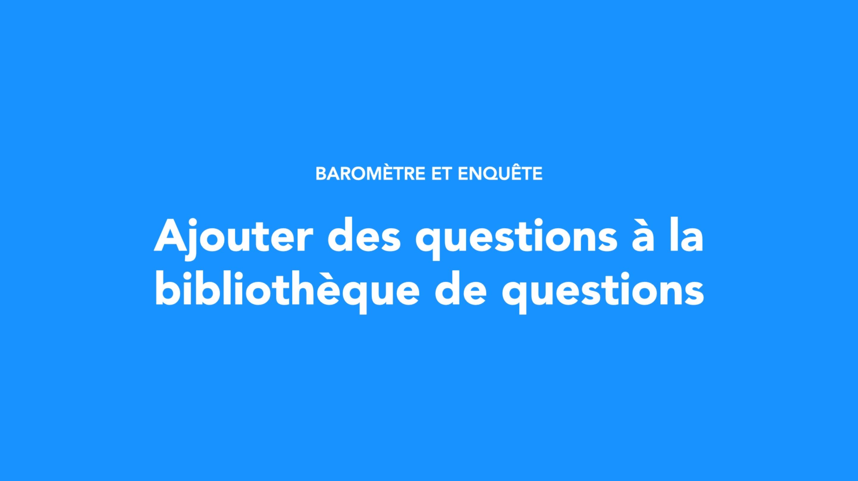 Ajouter des questions à la bibliothèque de questions