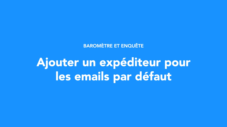 Ajouter un expéditeur pour les emails par défaut
