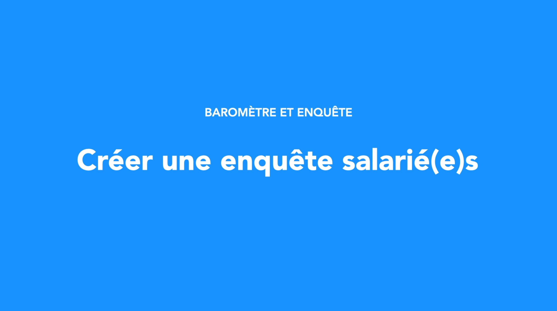 Créer une enquête salarié(e)s