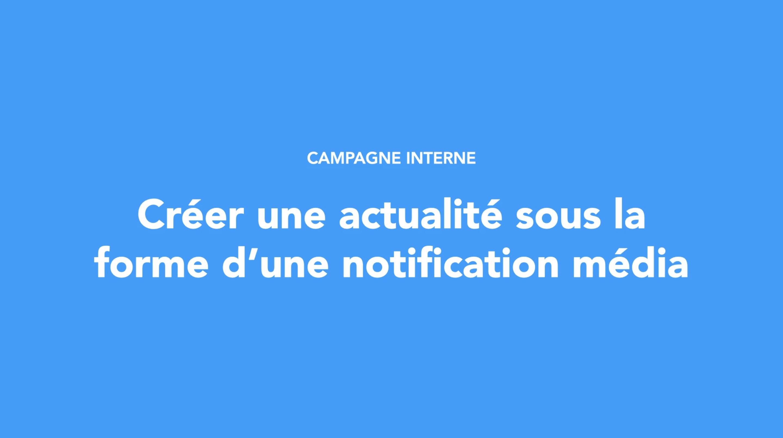 Créer une actualité sous la forme d'une notification média