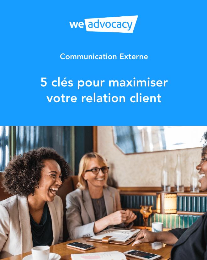 Livre Blanc - Communication Externe - 5 clés pour maximiser votre relation client