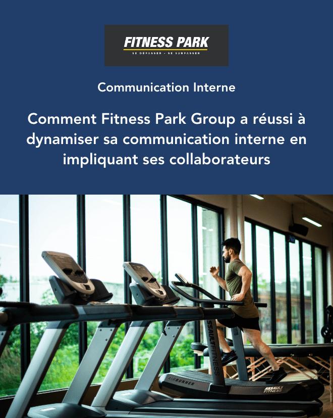 Cas Client - Communication Interne - Comment Fitness Park Group a réussi à dynamiser sa communication interne en impliquant ses collaborateurs